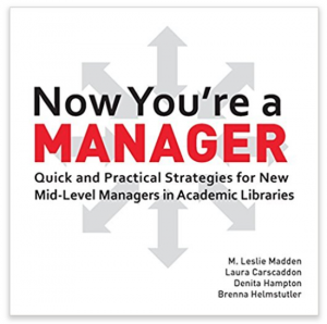 Now You're a Manager by Brenna Helmstutler