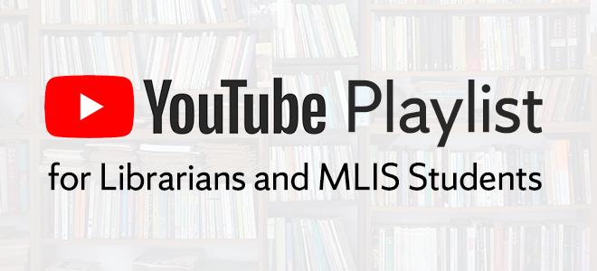 YouTube Playlist for Librarians and MLIS Students